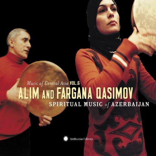 Music of Central Asia, Vol. 6: Alim and Fargana Qasimov - Spiritual Music of Azerbaijan