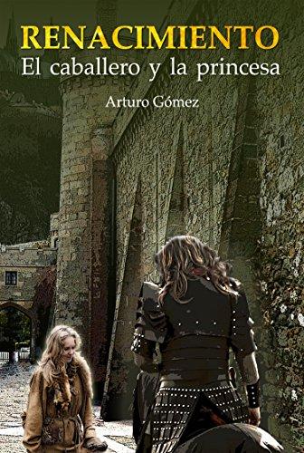 Renacimiento: El caballero y la princesa por Arturo Gómez