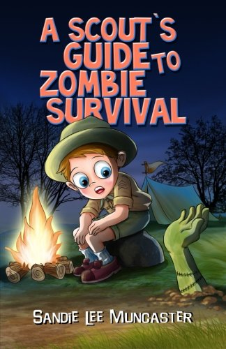 A Scout's Guide to Zombie Survival: Everything You Need to Know to Identify Zombies and Survive (The Monsters and Zombies Almanac)
