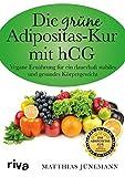 Die grüne Adipositas-Kur mit hCG:Vegane Ernährung für ein dauerhaft stabiles und gesundes Körpergewicht