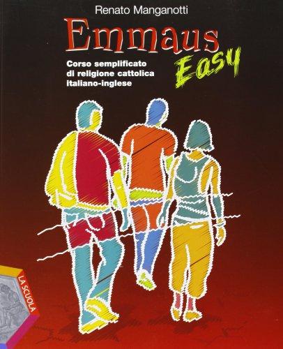 Emmaus easy. Corso semplificato di religione cattolica italiano-inglese. Per la Scuola media