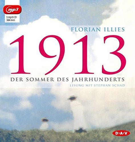 1913 - Der Sommer des Jahrhunderts (mp3-Ausgabe): 1 mp3-CD by Florian Illies (2014-09-01)