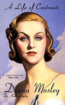 A Life of Contrasts: The Autobiography par [Mosley (Diana Mosley), Lady, Diana Mitford]