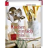 Kochen einfach genial: Das Karlinger-Kochbuch. Begleiter vieler Generationen