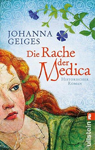 Download Die Rache der Medica: Historischer Roman (Die Medica-Serie 2)