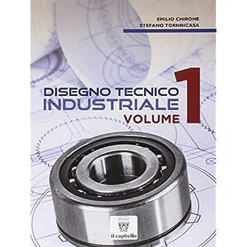 Disegno Tecnico Industriale. Per Le Scuole Superiori: 1