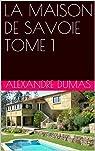 La maison de Savoie, tome 1 par Dumas