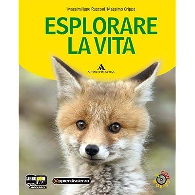 Esplorare La Vita. Per Le Scuole Superiori. Con Cd-Rom. Con Espansione Online