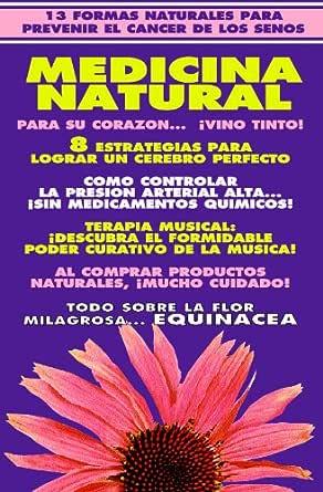Naturama No 3 Remedios Caseros Cerebro Perfecto Cancer Del Seno Cancer Prostatico Equinacea Presion Arterial Tratado De Medicina Natural Coleccion Naturalia Tratados Spanish Edition Ebook