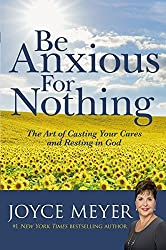 Be Anxious for Nothing: Study Guide by Joyce Meyer (2002-10-01)