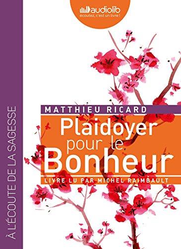 Plaidoyer pour le bonheur: Livre audio 1CD MP3
