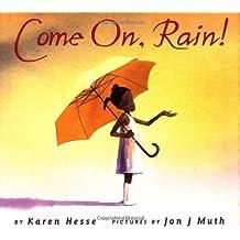 Come On, Rain by Hesse, Karen, Muth, Jon J. (1999) Hardcover