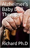 Alzheimer's Baby Doll Therapy (English Edition)