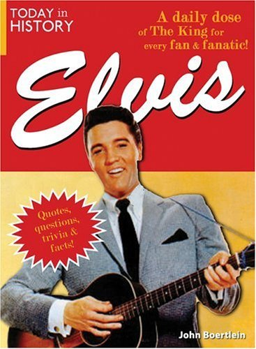 Today in History: Elvis by John Boertlein (2006-04-03)