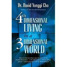 Fourth Dimensional Living in a Three Dimensional World (English Edition)