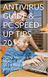 ANTIVIRUS GUIDE & PC SPEED-UP TIPS 2015: Dump Norton antivirus, McAfee, AVG and others, Get a Real protection for your Computer. (English Edition)