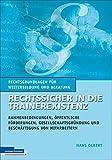 Rechtssicher in die Trainerexistenz: Rahmenbedingungen, öffentliche Förderungen, Gesellschaftsgründung und Beschäftigung von Mitarbeitern (Rechtsgrundlagen für Weiterbildung und Beratung)