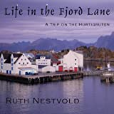 Life in the Fjord Lane: A Trip on the Hurtigruten in Norway by Ruth Nestvold (2014-12-14)