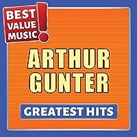 Arthur Gunter - Greatest Hits (Best Value Music)
