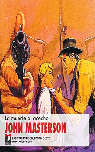 La muerte al acecho (Colección Oeste) por John Masterson