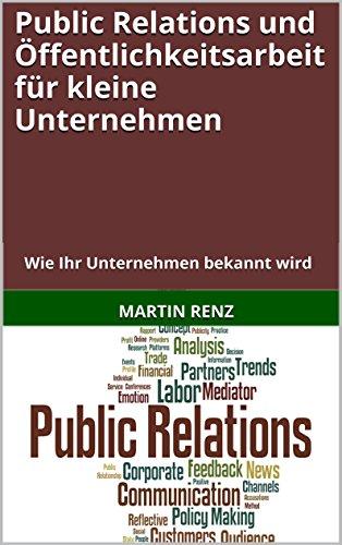 Public Relations und Öffentlichkeitsarbeit für kleine Unternehmen: Wie Ihr Unternehmen bekannt wird