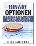Binäre Optionen: Schritt fur Schritt Anleitung zum Geld verdienen mit Volatility Index Trading