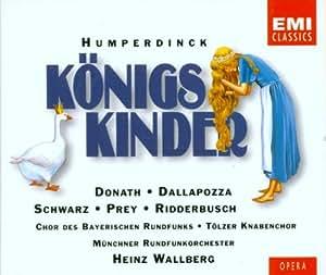 Humperdinck: Königskinder (Gesamtaufnahme)