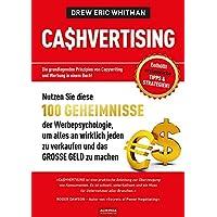 CASHVERTISING: 100 Geheimnisse der Werbepsychologie, um alles an wirklich jeden zu verkaufen und das GROSSE GELD zu…