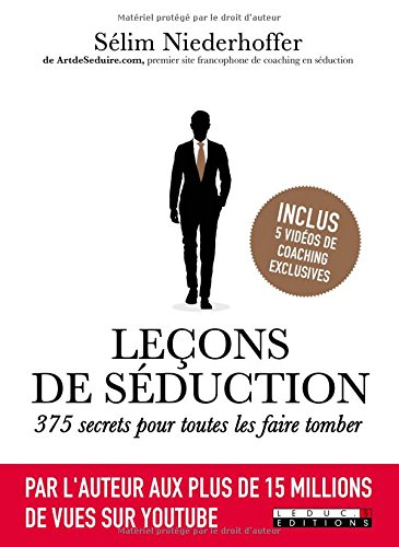 Leçons de séduction : 375 secrets pour toutes les faire tomber