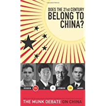 Does the 21st Century Belong to China?: Kissinger and Zakaria vs. Ferguson and Li: The Munk Debate on China (The Munk Debates)