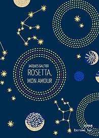 Rosetta, mon amour par Jacques Gautier