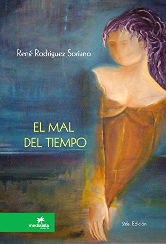 El mal del tiempo por René  Rodríguez Soriano