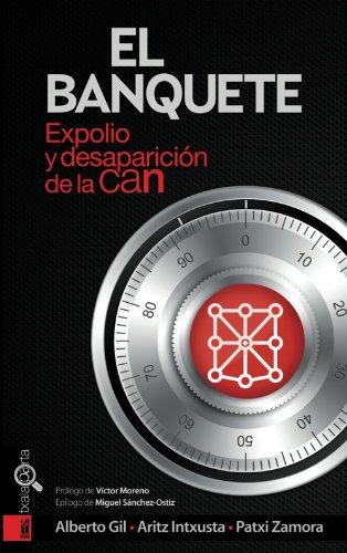 El banquete. Expolio y desaparición de la CAN (Orreaga) por Alberto Gil Pérez-Nievas