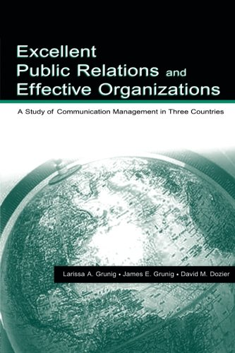 Excellent Public Relations and Effective Organizations: A Study of Communication Management in Three Countries (Routledge Communication Series)