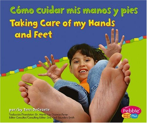 Como Cuidar Mis Manos Y Pies/Taking Care of my Hands and feet (Pebble Plus Bilingual)