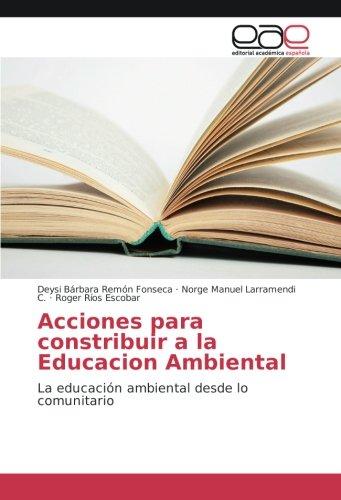 Acciones para constribuir a la Educacion Ambiental: La educación ambiental desde lo comunitario