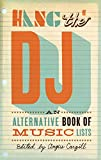 Hang the DJ: An alternative book of music lists (English Edition)
