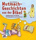 Mutmachgeschichten aus der Bibel - Erzählvorlagen und Rituale für Kindergarten und Grundschule