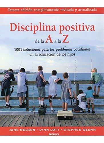 DISCIPLINA POSITIVA DE LA A A LA Z (NIÑOS Y ADOLESCENTES) por J. ET AL. NELSEN