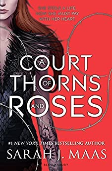 A Court of Thorns and Roses di [Maas, Sarah J.]