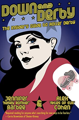 Down and Derby: The Insider's Guide to Roller Derby (English Edition) por Jennifer Barbee