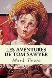 Les Aventures de Tom Sawyer - CreateSpace Independent Publishing Platform - 27/02/2017