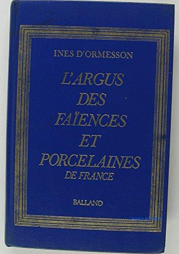 L'argus Des Faiences Et Porcelaines De France par Inès d' Ormesson