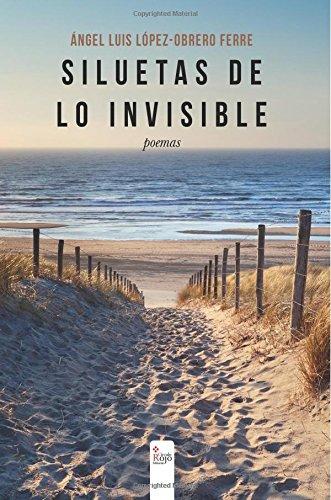 Siluetas de lo invisible por Ángel Luis López - Obrero Ferre
