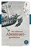 Die schönsten Abenteuergeschichten (Fischer Klassik)