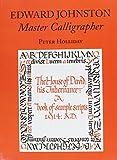 Edward Johnston: Master Calligrapher