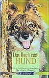 Das Buch vom Hund: Die Symbiose zwischen Hund und Mensch (Cadmos Hundebuch)