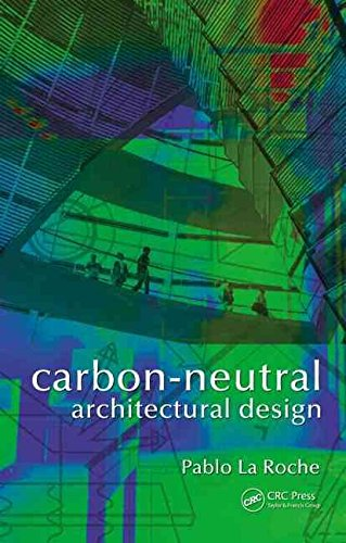 [Carbon-Neutral Architectural Design] (By: Pablo M. La Roche) [published: January, 2012]