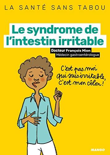 Le syndrome de l'intestin irritable (La santé sans tabou) par François Mion