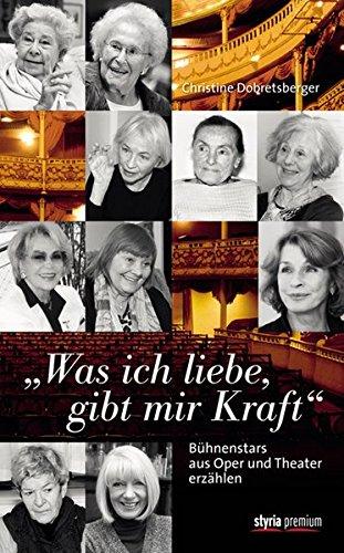 """""""Was ich liebe, gibt mir Kraft"""": Bühnenstars aus Oper und Theater erzählen"""